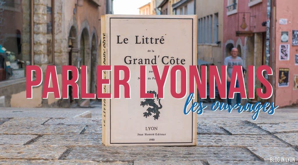 Le parler Lyonnais - Blog In Lyon