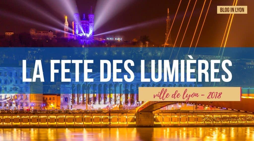 Fête des lumières Lyon 2018 - Blog In Lyon