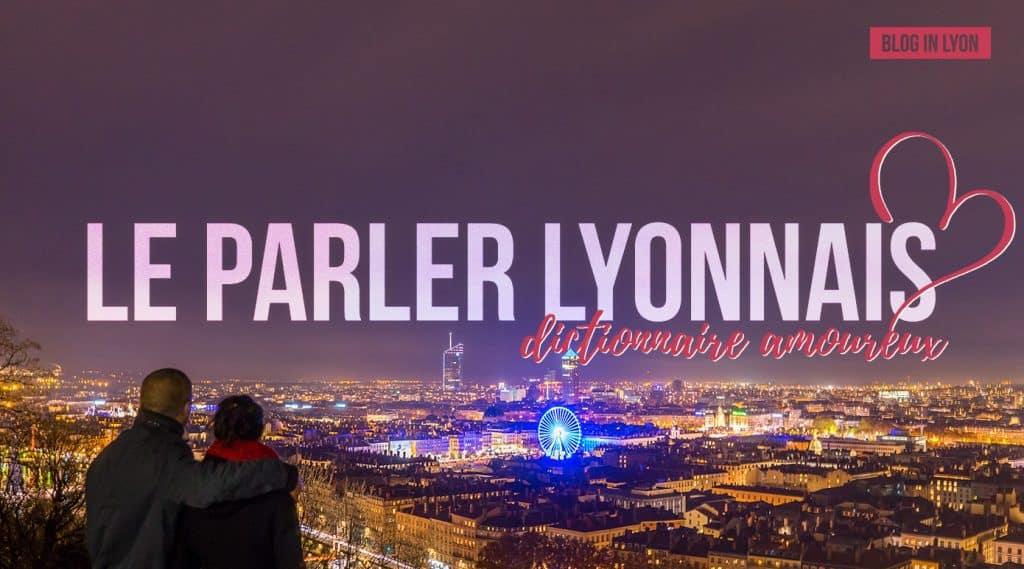 Parler Lyonnais - Dictionnaire amoureux | Blog In Lyon