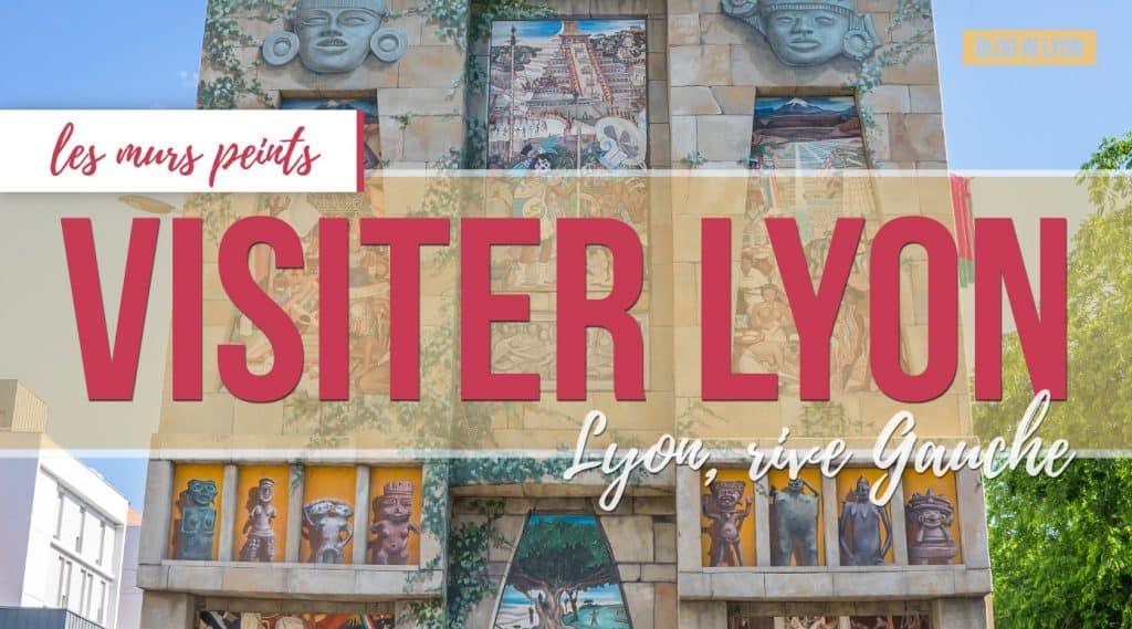 Visiter Lyon - Fresques et murs peints - Rive Gauche | Blog In Lyon