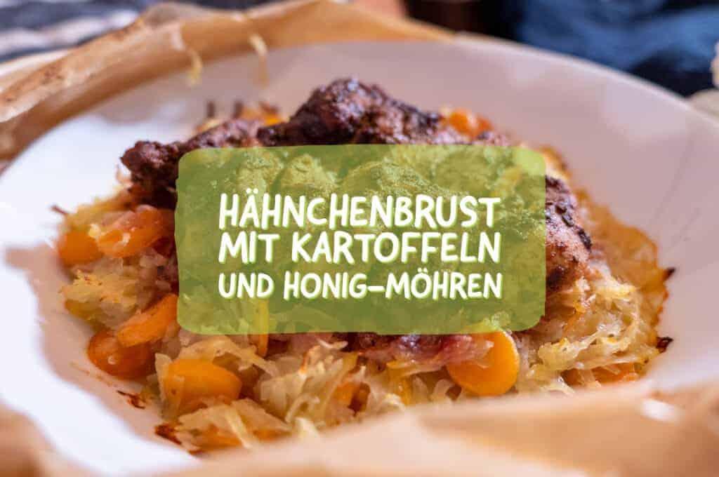 Hähnchenbrust Rezept mit Kartoffeln und Honig Möhren