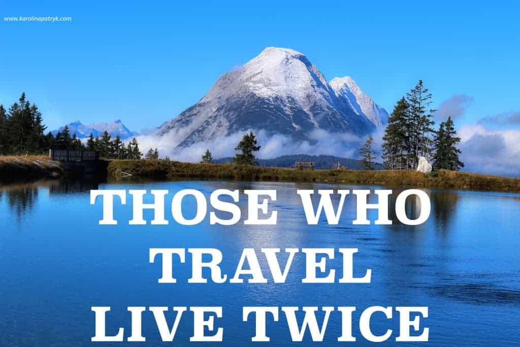 those-who-travel-live-twice Travel quotes