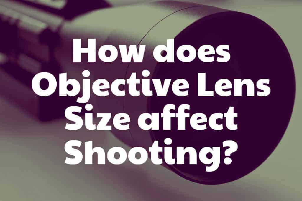 How does Objective Lens Size affect Shooting?