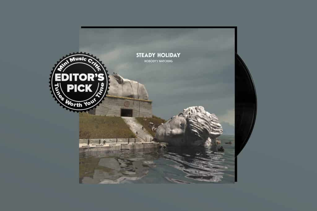 ALBUM REVIEW: Steady Holiday Balances Lightness and Darkness on 'Nobody's Watching'