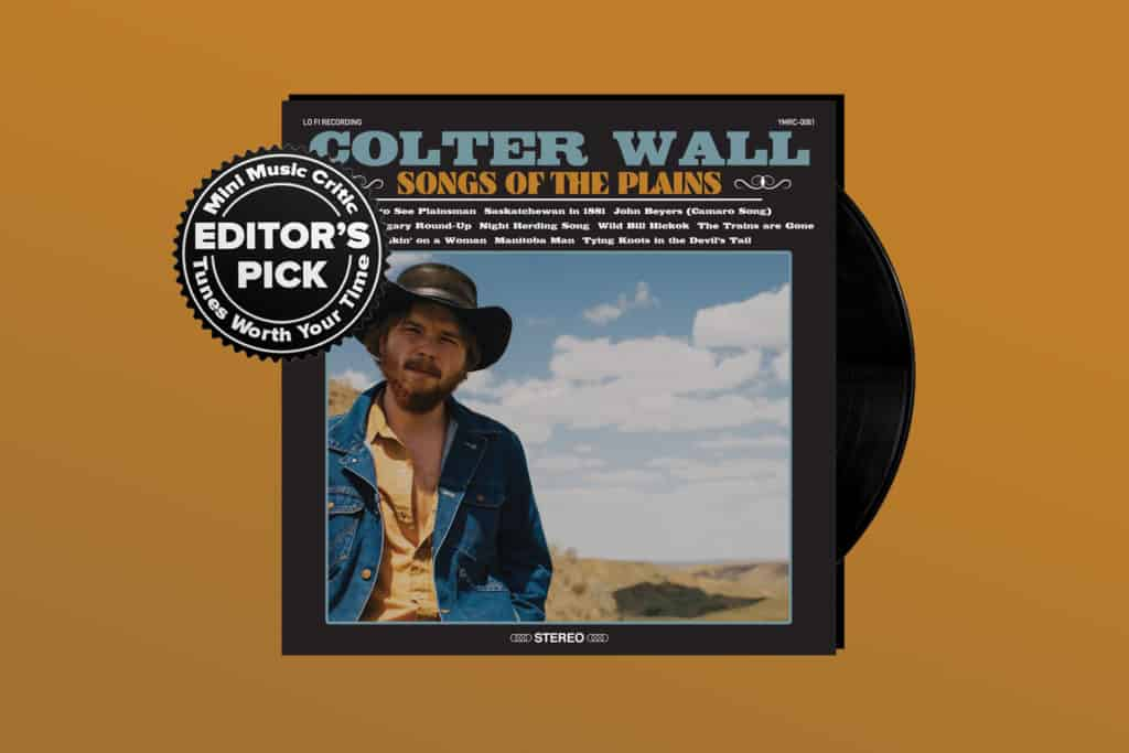 ALBUM REVIEW: Colter Wall Reminds Us That Canada Has Cowboys Too on 'Songs of the Plains'