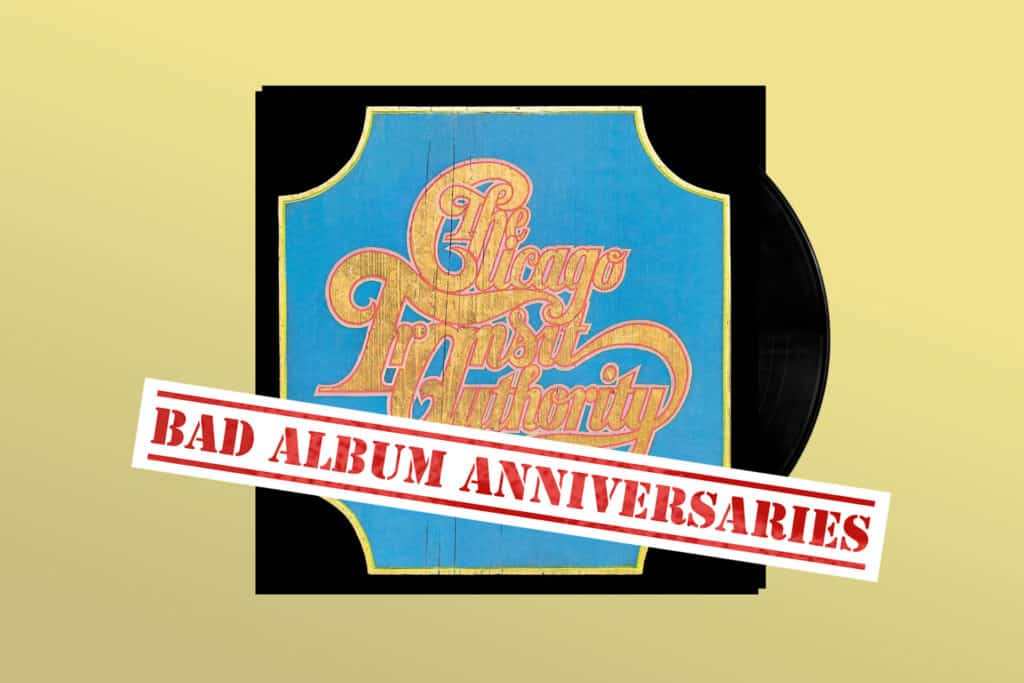 BAD ALBUM ANNIVERSARIES: 'Chicago Transit Authority'