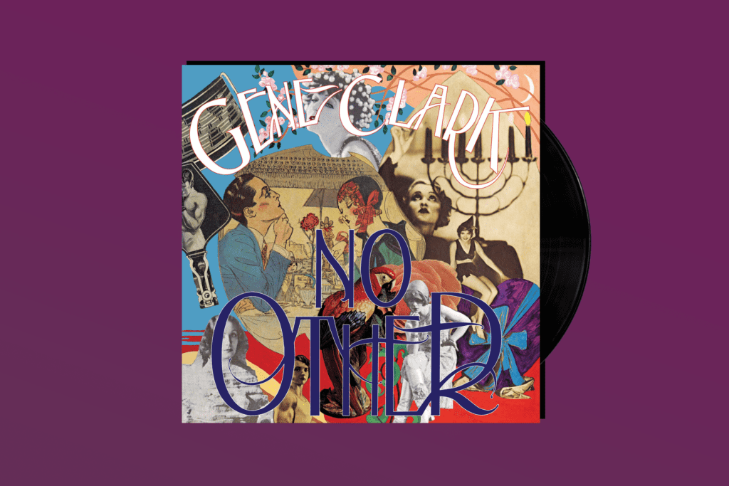 YOU GOTTA HEAR THIS: Gene Clark's 'No Other'