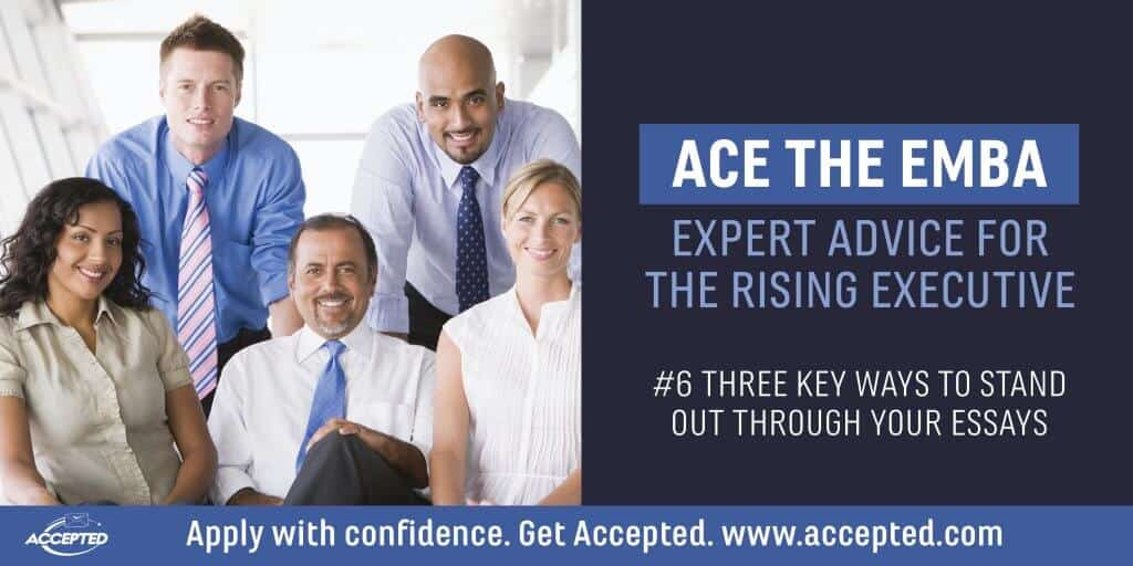 Ace the EMBA 3 Key Ways to Stand Out Through Your Essays