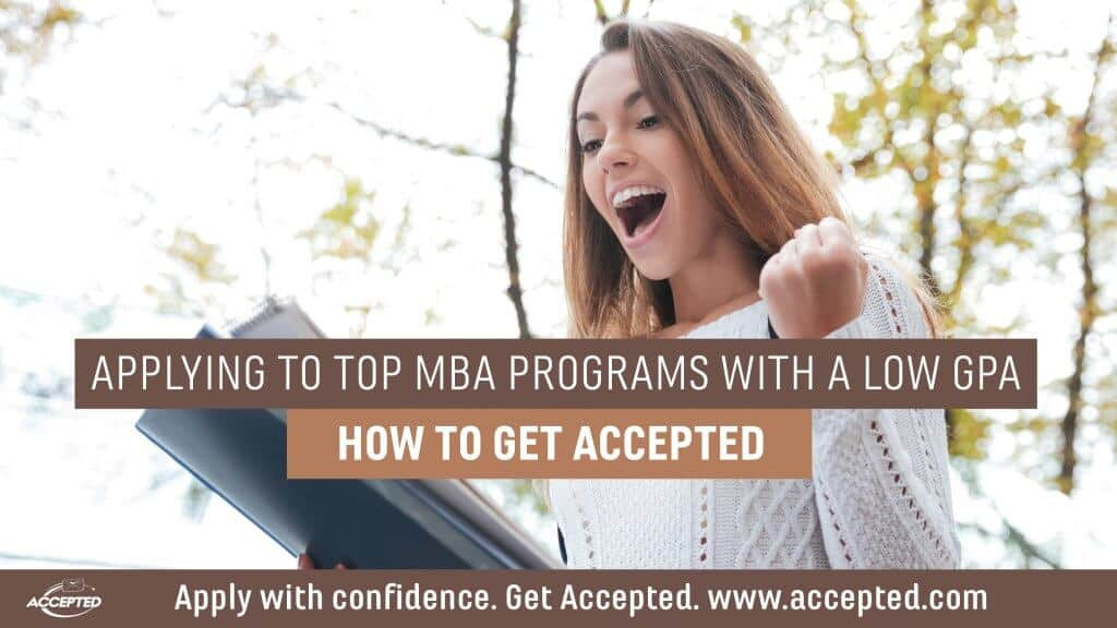 Applying to top MBA Programs with a low GPA How to get accepted