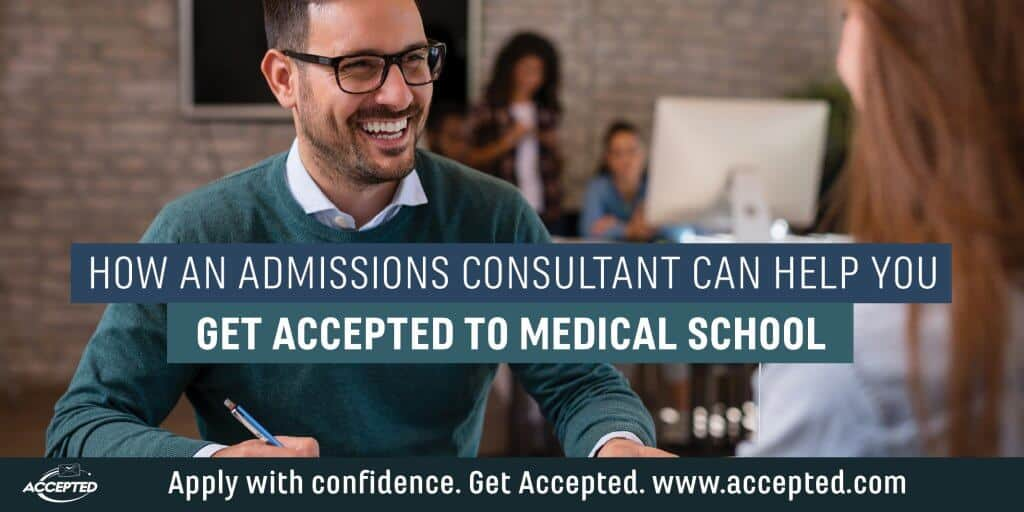 How an Accepted admissions consultant can help you get accepted to medical school