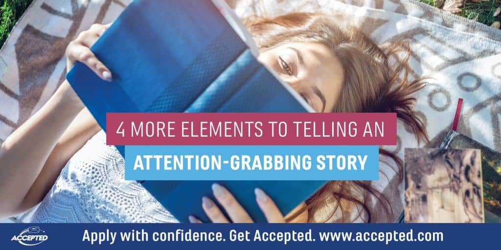 4 more elements to telling an attention-grabbing story