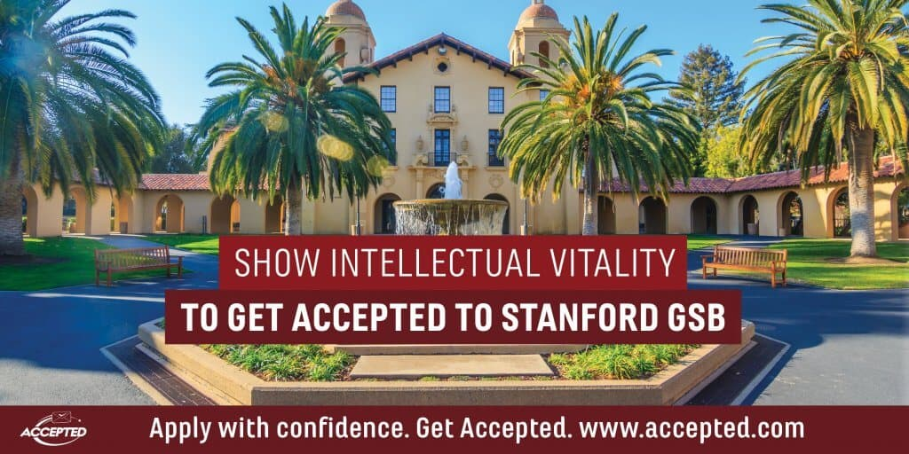 Show Intellectual Vitality To Get Accepted to Stanford GSB