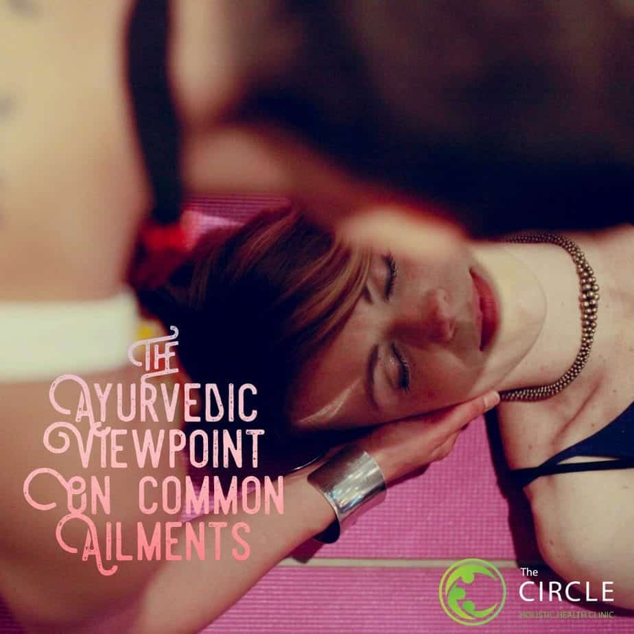 The Ayurvedic Viewpoint on Common Ailments
