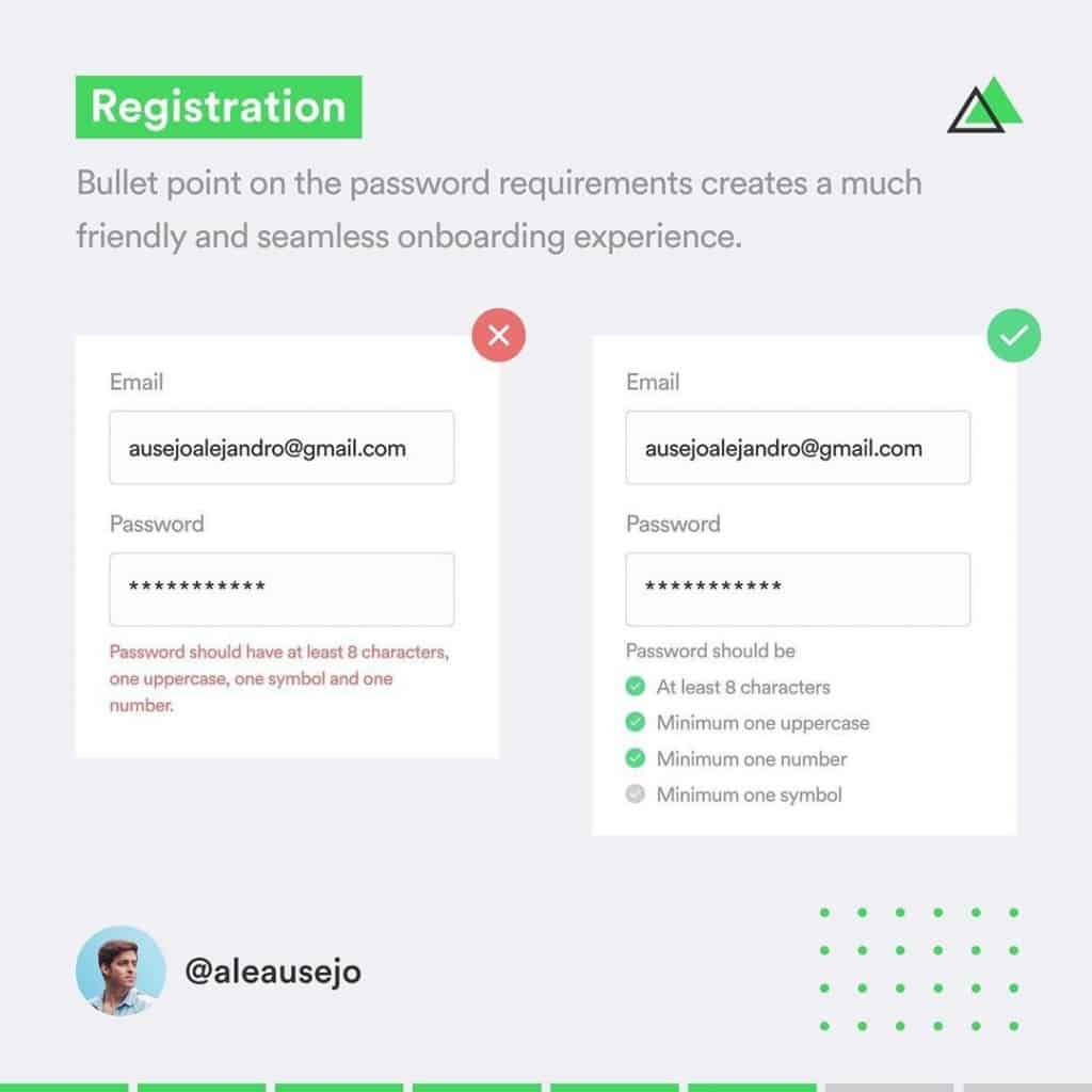 Registration  Bullet point on the password requirements creates a much friendly and seamless onboarding experience.
