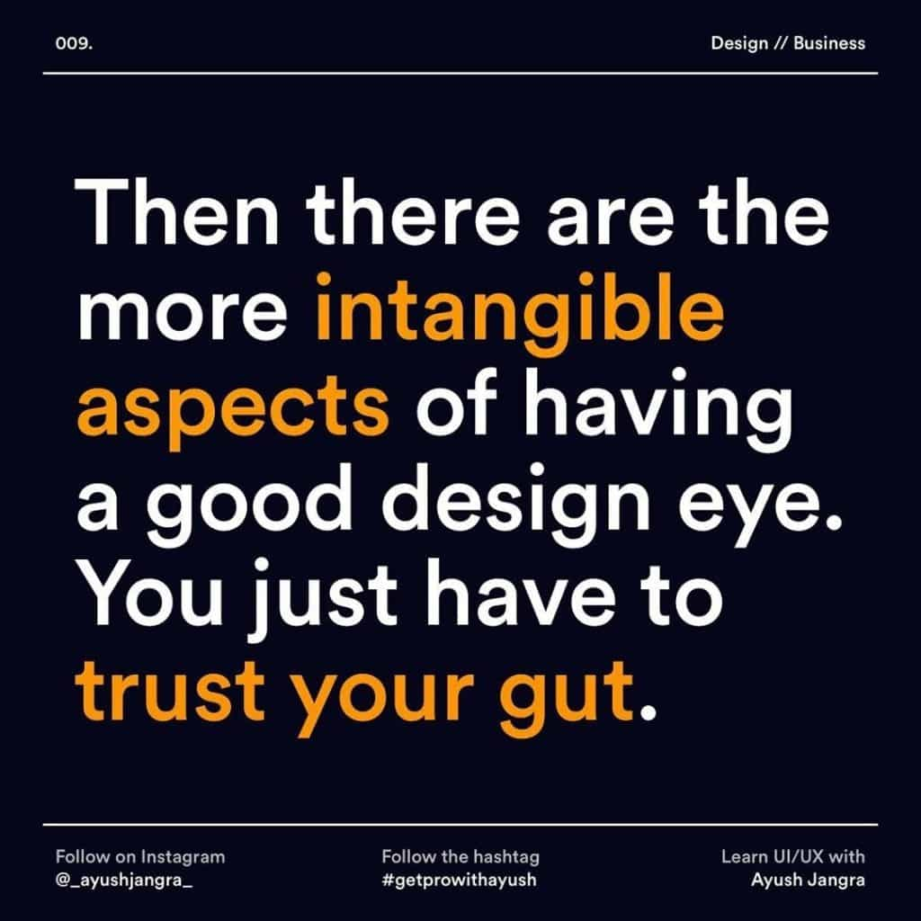 Then there are the more intangible aspects of having a good design eye. You just have to trust your gut.