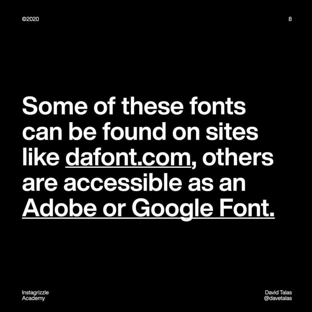 Some of these fonts can be found on sites like dafont.com, others are accessible as an Adobe or Google Font.