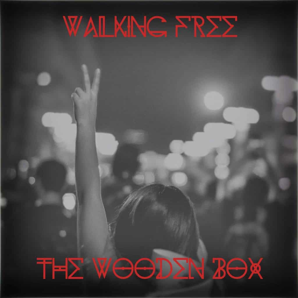 The Wooden Box - Walking Free - Single