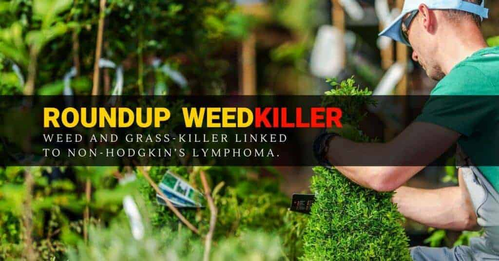 RoundUp Weed Killer Linked To Non-Hodgkin's Lymphoma - Defective Product Lawsuits - RoundUp Lawsuit