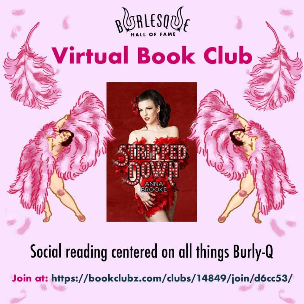 "BHoF Virtual Book Club. Image features illustrated fan dancers framing a copy of this month's selection, ""Stripped Down"", and reads ""Social reading centered on all things Burly-Q"""
