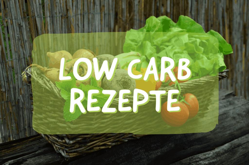 Low Carb Rezepte zum Abnehmen