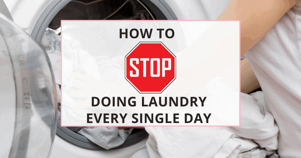 stop doing laundry everyday, mama!