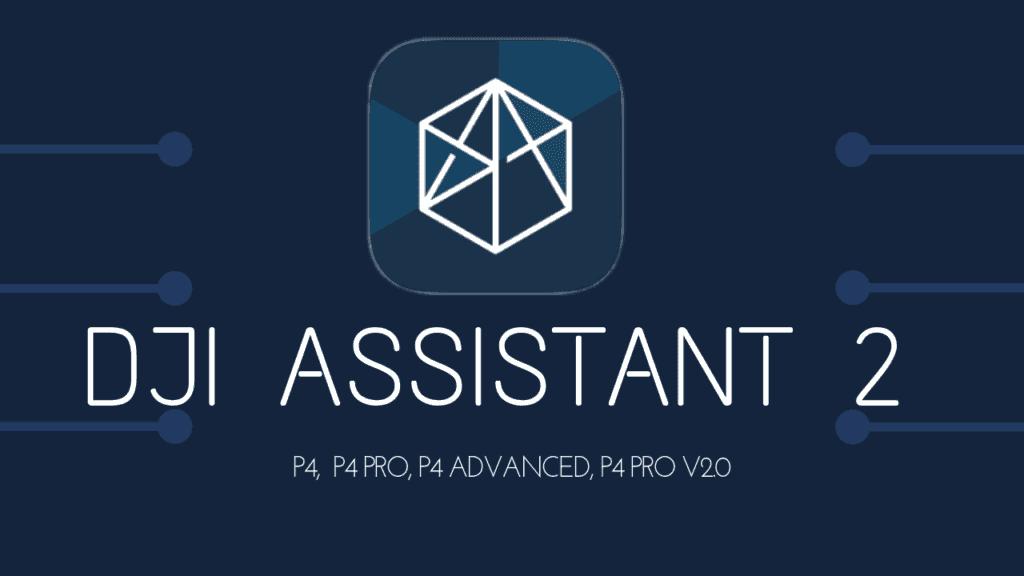 DJI Assistant 2 For Phantom 4 Pro: Setup & Walkthrough - Let