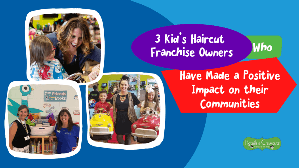 3 Kid's Haircut Franchise Owners Who Have Made a Positive Impact on their Communities 1