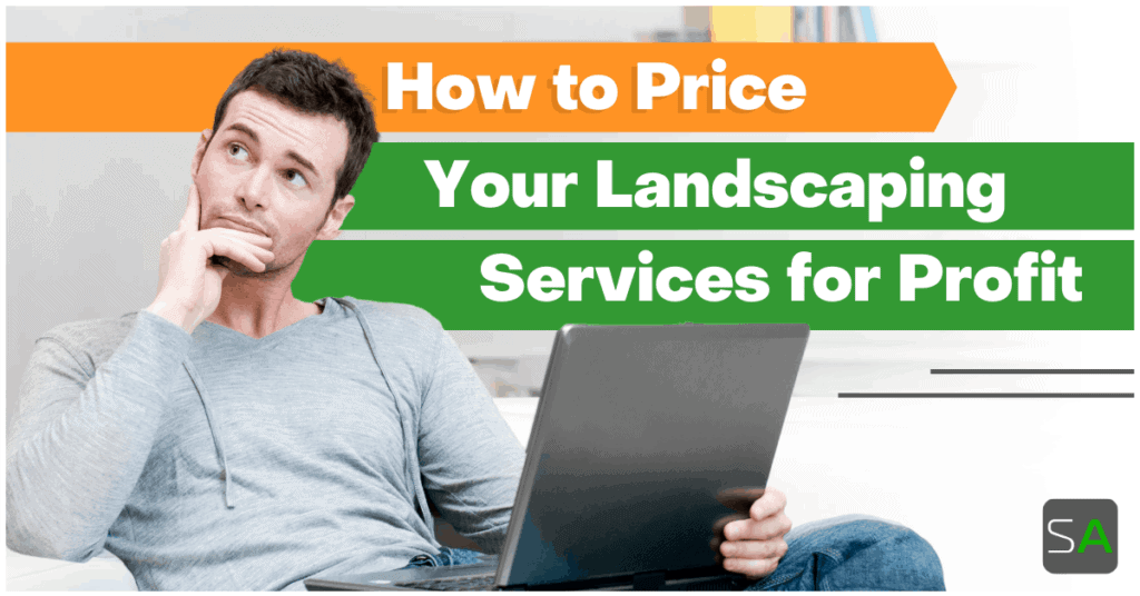 How to Price Your Landscaping Service for Profit