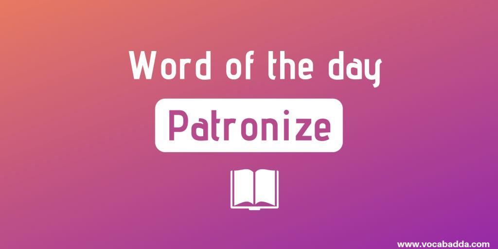Patronize Meaning in Hindi