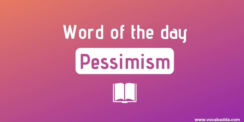 Pessimism Meaning in Hindi