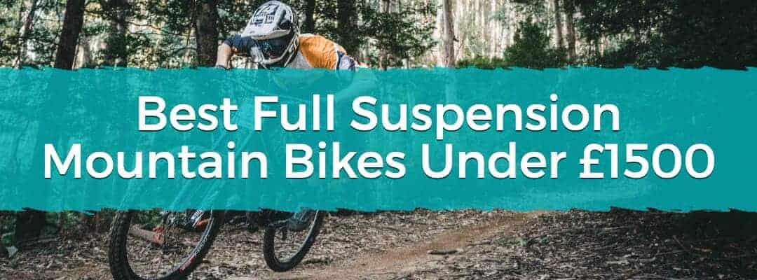 Best Full Suspension Mountain Bikes Under £1500