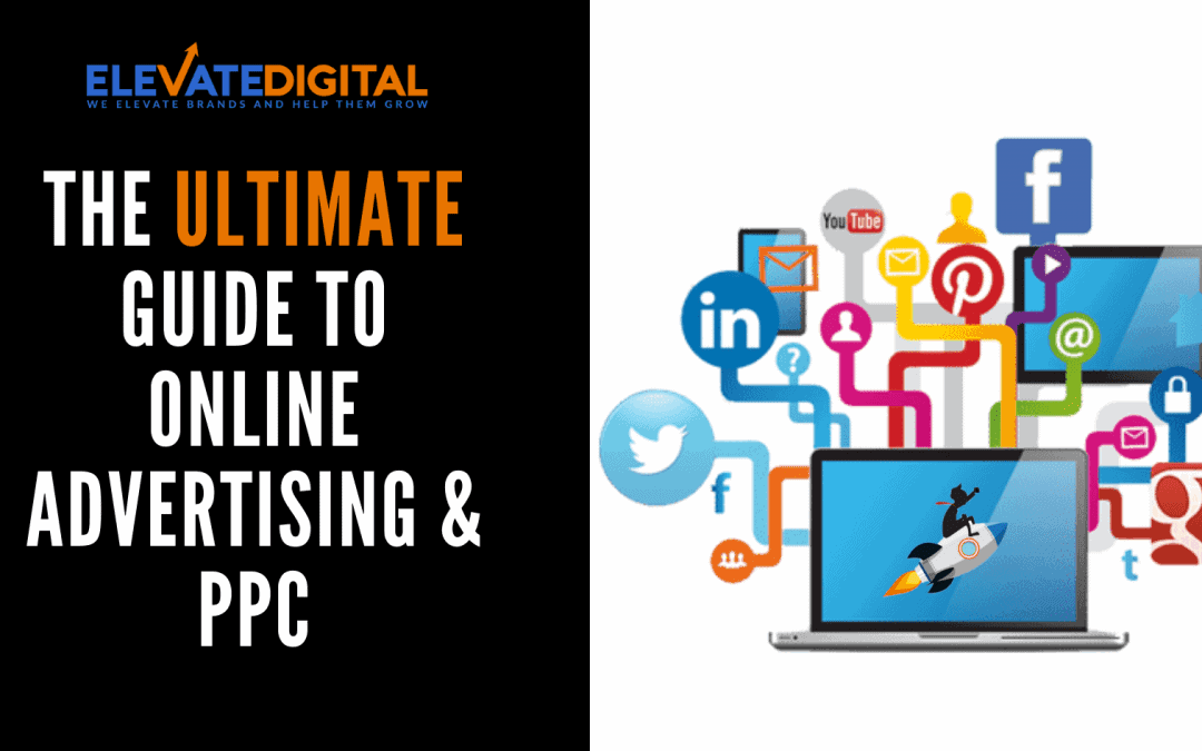 The Ultimate Guide To Online Advertising & PPC