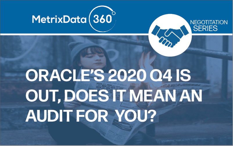 Oracle's 2020 Q4 Report Is In, Does It Mean An Audit For You?
