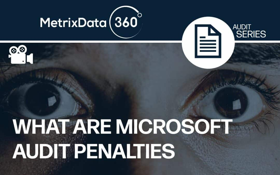 What are Microsoft Audit Penalties