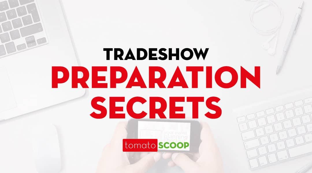 Tradeshow Preparation Secrets