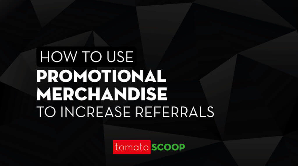 how-to-use-promotional-merchandise-to-increase-referrals