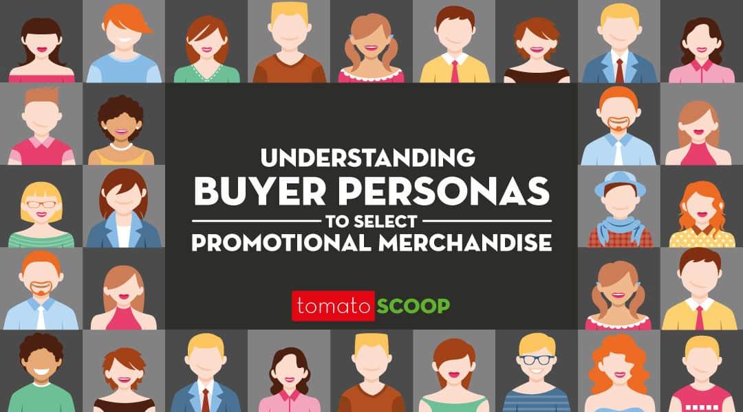 understanding buyer personas to select promotional merchandise