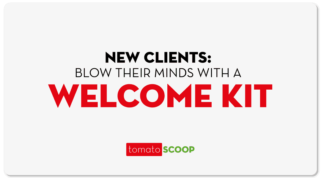New Clients Onboarding: Blow Their Minds with a Welcome Kit