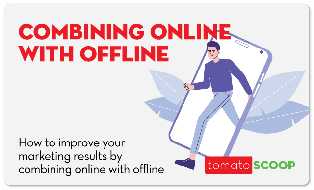 How to improve your marketing results by combining online with offline