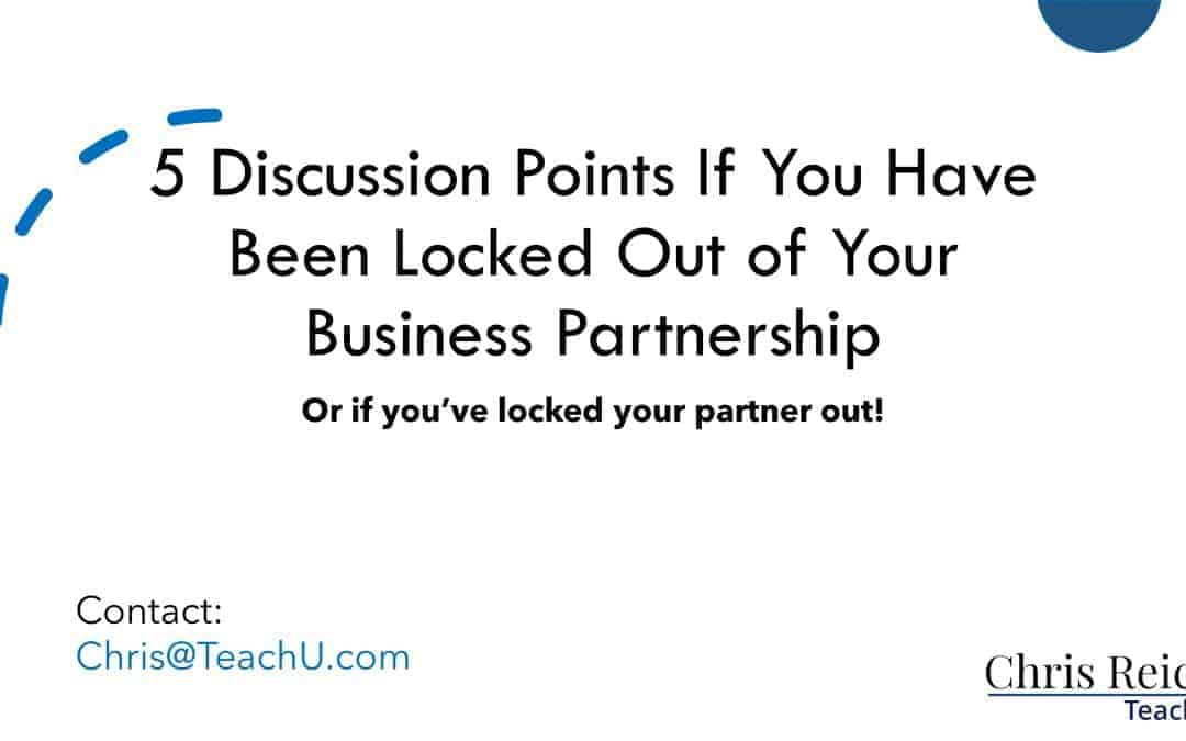 5 Points to Consider When a Partner Is Locked Out Of the Business