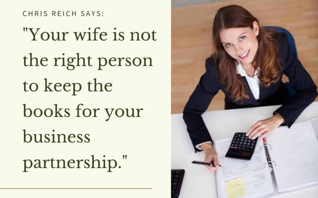 Relatives Should Never Keep the Books in a Business Partnership