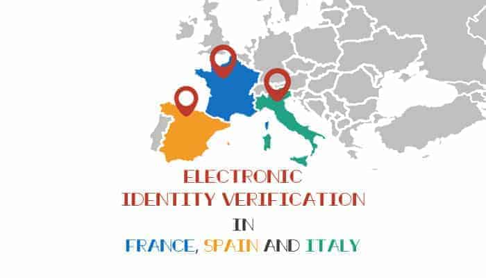 Electronic Identity Verification in France, Spain and Italy (and, Back On the Road Again)