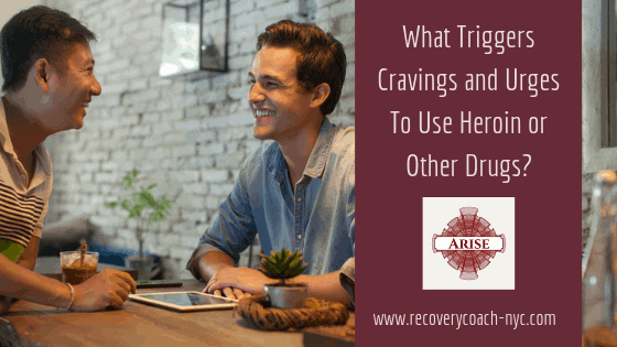 What Triggers Your Cravings and Urges To Use Heroin or Other Drugs