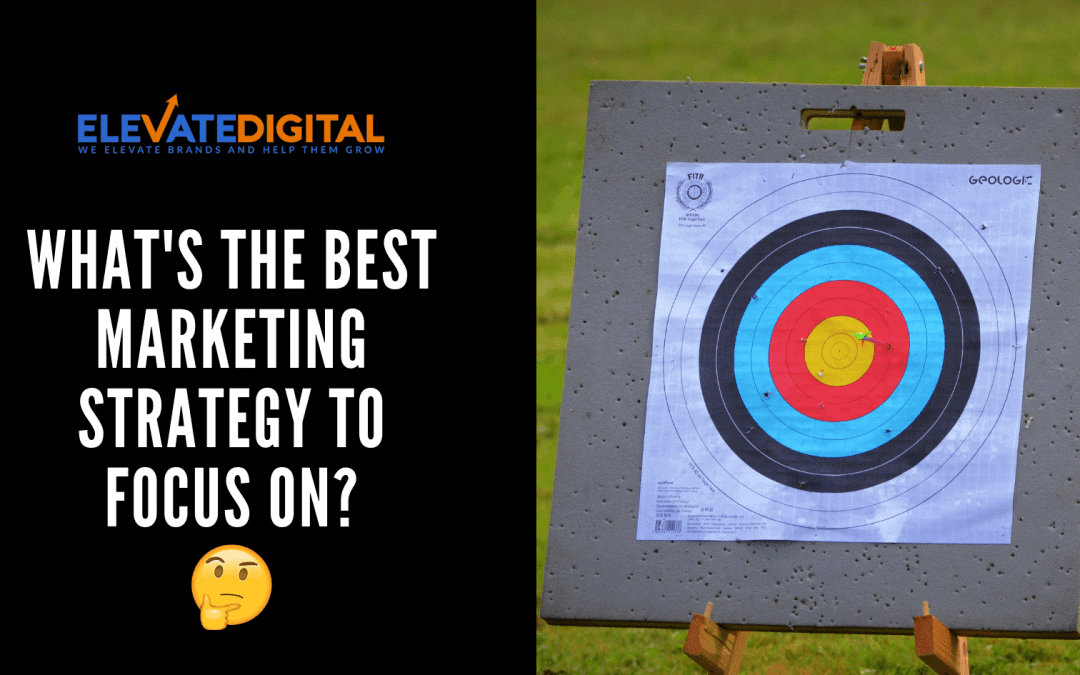 How To Pick The Best Marketing Strategy