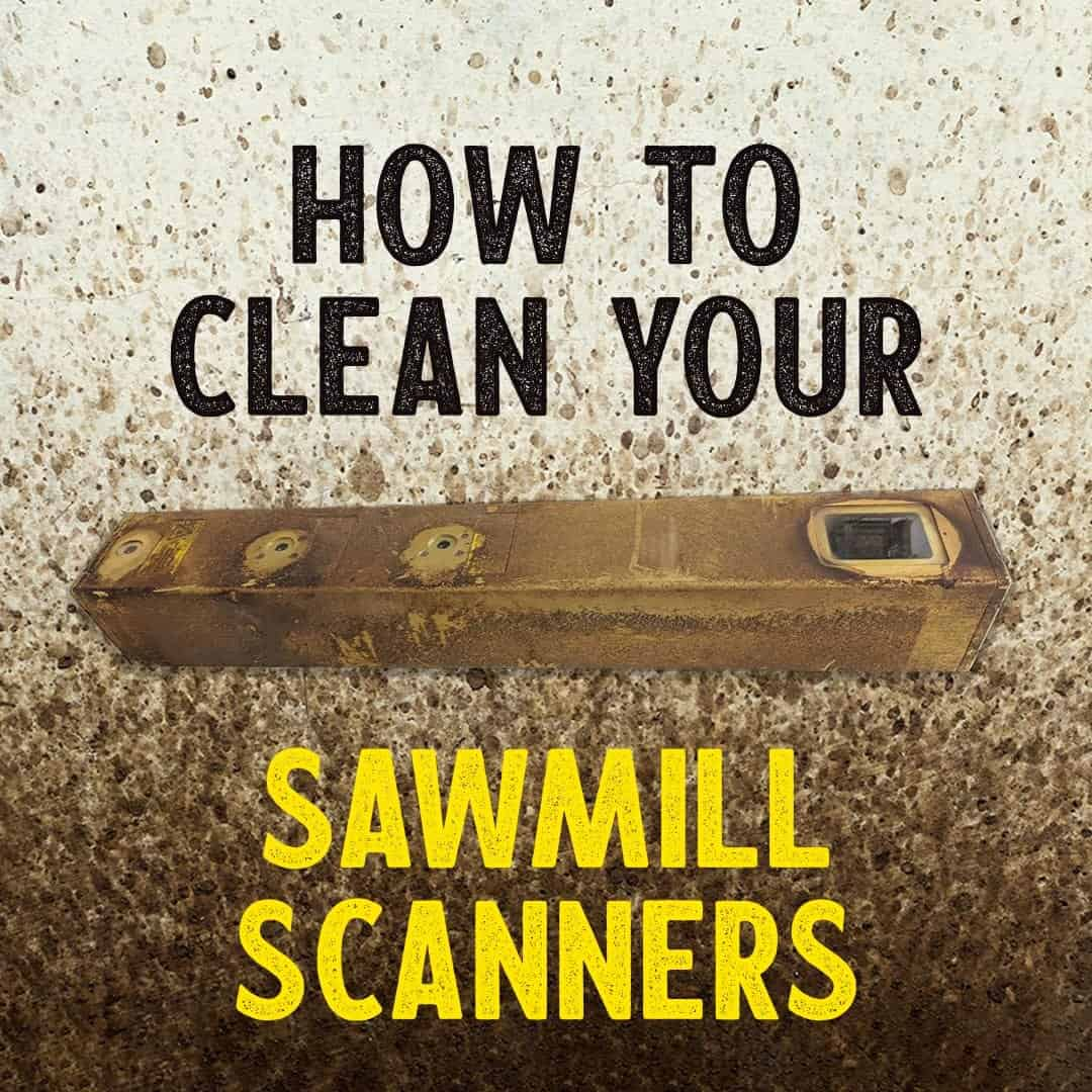How to clean your sawmill scanners