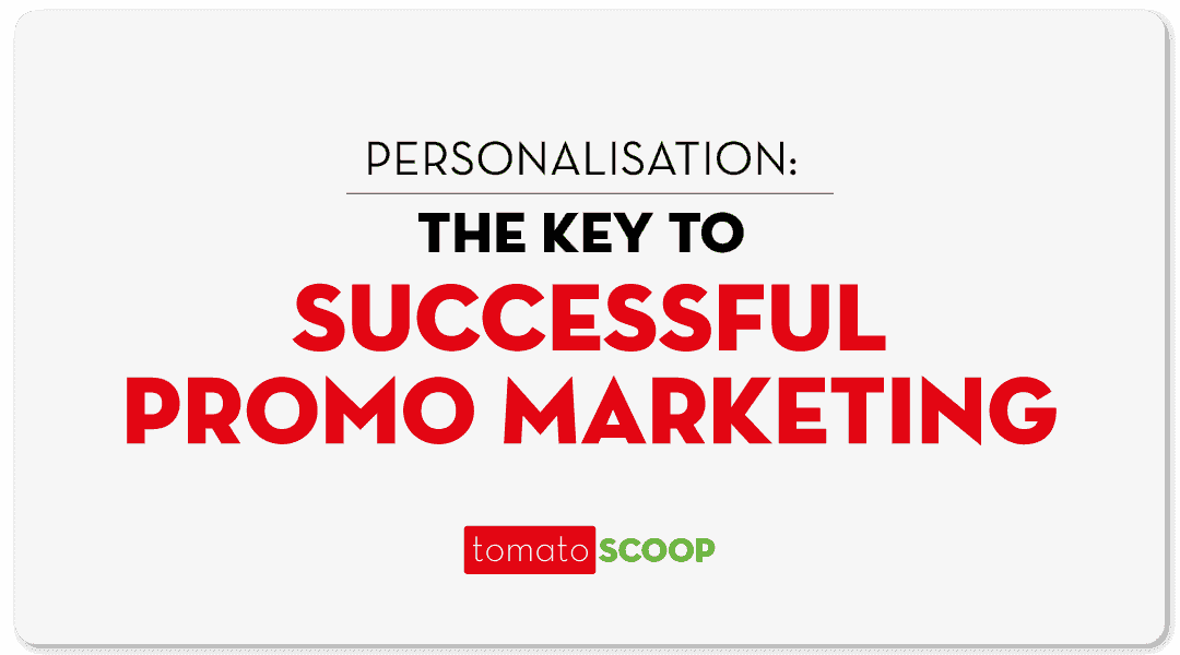 Personalisation: The Key to Successful Promo Marketing