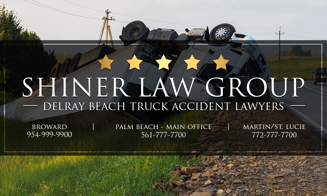 Delray Beach Truck Accident Attorneys Shiner Law Group Personal Injury Lawyers