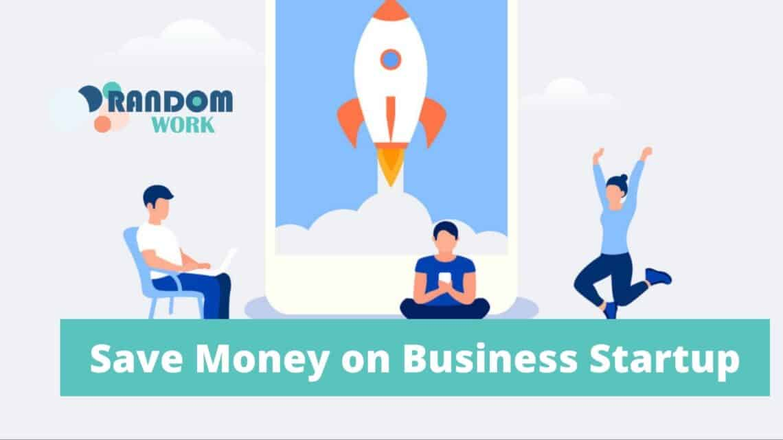 THREE SIMPLE WAYS TO SAVE MONEY ON BUSINESS AND STARTUP