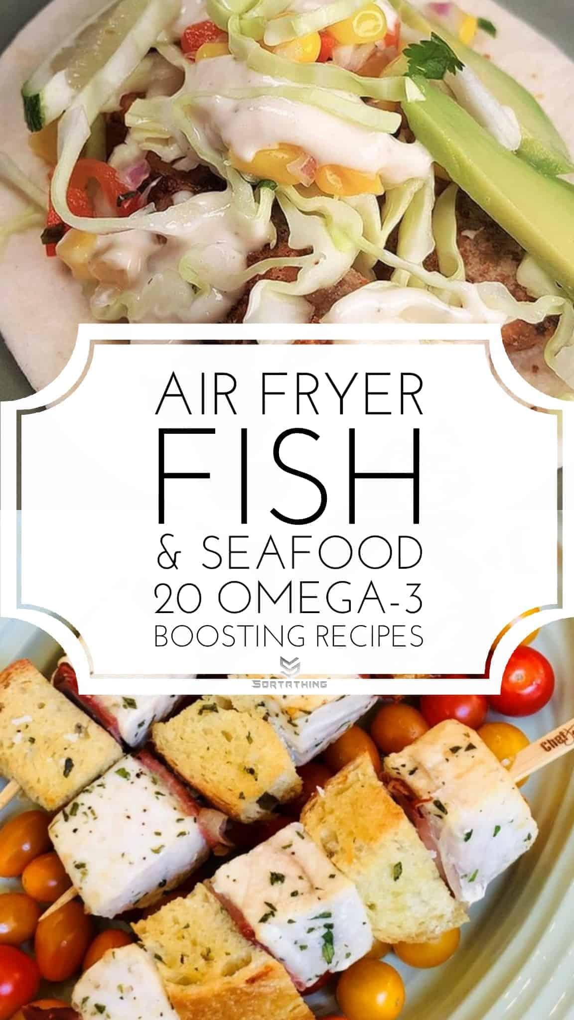 Air Fryer Baja Fish Tacos & Air Fryer Swordfish Kabobs