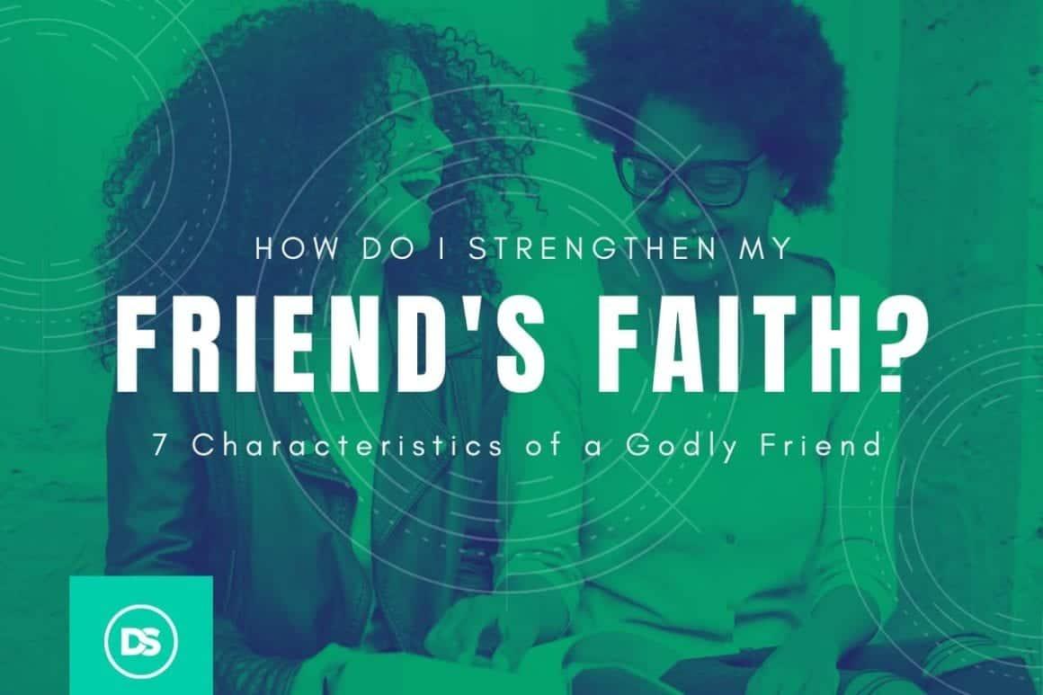 7 Characteristics of a godly friend